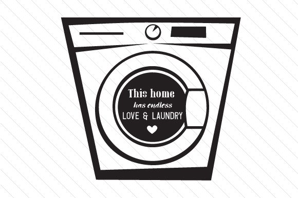 This Home Has Endless Love and Laundry Laundry Room Craft Cut File By Creative Fabrica Crafts