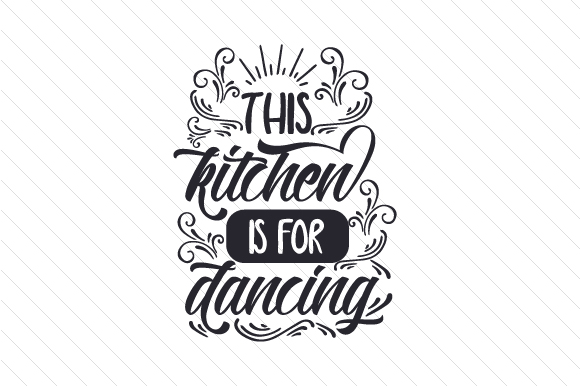 This Kitchen is for Dancing Craft Design By Creative Fabrica Crafts
