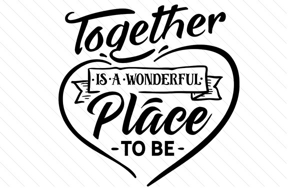 Together is a Wonderful Place to Be Love Craft Cut File By Creative Fabrica Crafts - Image 1