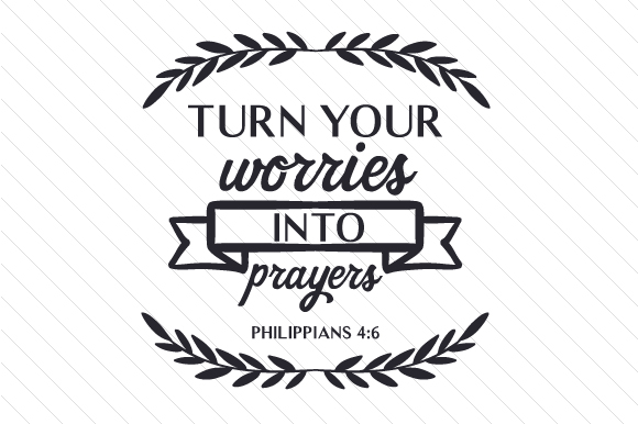 Turn Your Worries Into Prayers Svg Cut File By Creative Fabrica