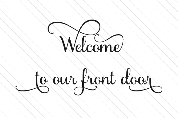 Welcome to Our Front Door Doors Signs Craft Cut File By Creative Fabrica Crafts