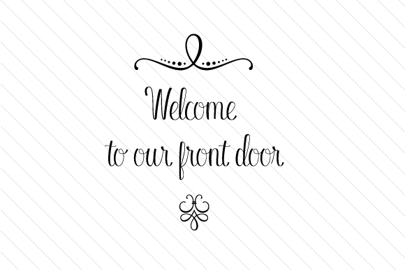 Welcome To Our Front Door Svg Cut File By Creative Fabrica