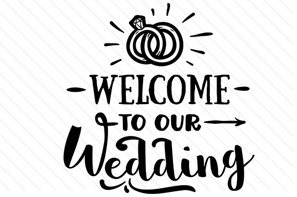 Welcome to our wedding svg cut file by creative fabrica crafts welcome to our wedding junglespirit Choice Image