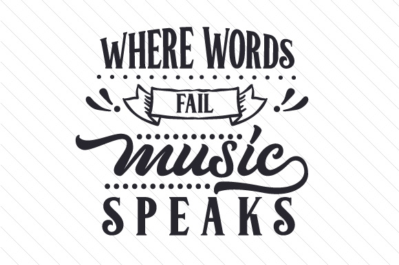 Download Free Where Words Fail Music Speaks Svg Cut File By Creative Fabrica for Cricut Explore, Silhouette and other cutting machines.