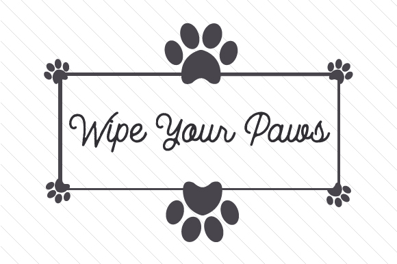 Wipe Your Paws Doors Signs Craft Cut File By Creative Fabrica Crafts