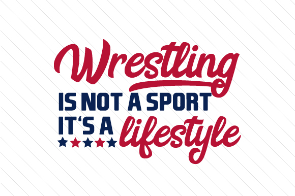 Wrestling is Not a Sport It's a Lifestyle Sports Craft Cut File By Creative Fabrica Crafts