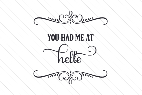 You Had Me at Hello Love Craft Cut File By Creative Fabrica Crafts