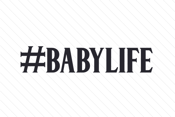 #babylife Hashtag # Craft Cut File By Creative Fabrica Crafts