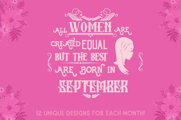 All Women Are Created Equal but the Best Are Born in Month Kits & Sets Craft Cut File By Creative Fabrica Crafts