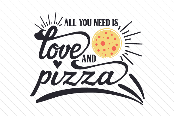 Download Free All You Need Is Love And Pizza Svg Cut File By Creative Fabrica for Cricut Explore, Silhouette and other cutting machines.