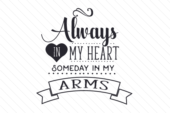 Download Free Always In My Heart Someday In My Arms Svg Cut File By Creative for Cricut Explore, Silhouette and other cutting machines.