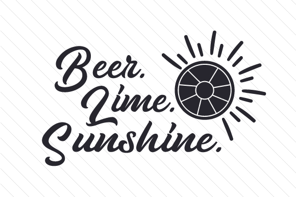 Beer. Lime. Sunshine Craft Design By Creative Fabrica Crafts Image 2