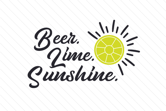 Download Free Beer Lime Sunshine Svg Cut File By Creative Fabrica Crafts for Cricut Explore, Silhouette and other cutting machines.