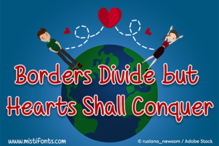 Borders Divide but Hearts Shall Conquer by Misti