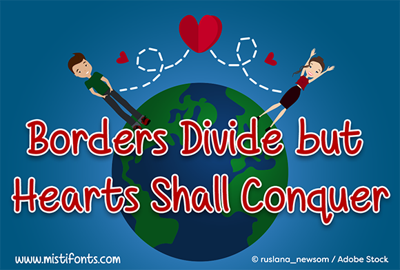 Print on Demand: Borders Divide but Hearts Shall Conquer Script & Handwritten Font By Misti
