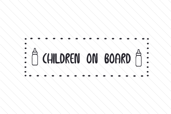 Children on Board Kids Craft Cut File By Creative Fabrica Crafts