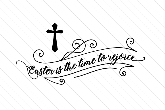 Easter is the Time to Rejoice Easter Craft Cut File By Creative Fabrica Crafts