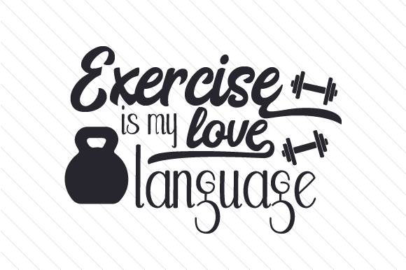 Exercise is My Love Language Sports Craft Cut File By Creative Fabrica Crafts - Image 1