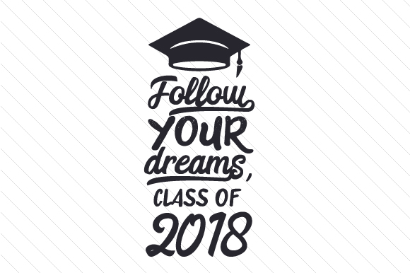 Download Free Follow Your Dreams Class Of 20xx Svg Cut File By Creative for Cricut Explore, Silhouette and other cutting machines.