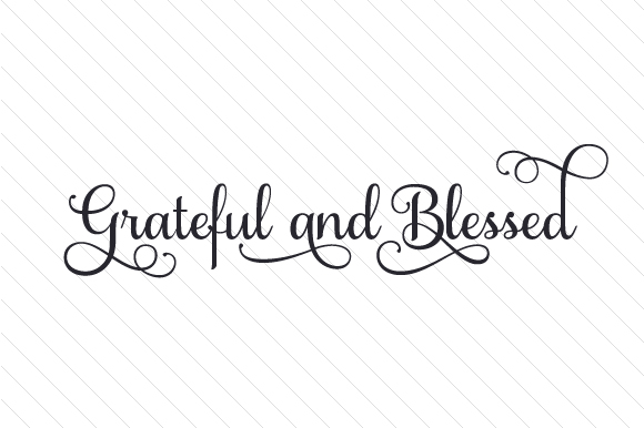 Download Free Grateful And Blessed Svg Cut File By Creative Fabrica Crafts for Cricut Explore, Silhouette and other cutting machines.