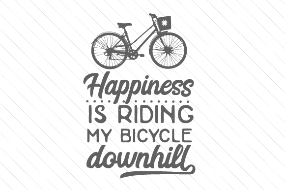 Happiness is Riding My Bicycle Downhill Sports Craft Cut File By Creative Fabrica Crafts - Image 1