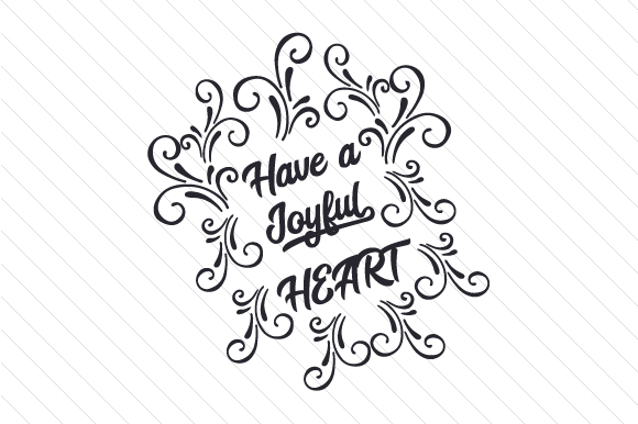 Download Free Have A Joyful Heart Archivos De Corte Svg Por Creative Fabrica for Cricut Explore, Silhouette and other cutting machines.