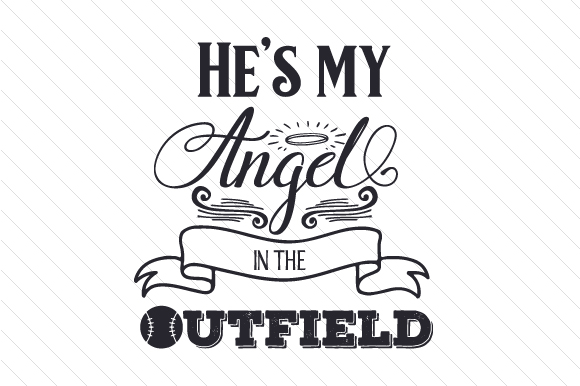 He's My Angel in the Outfield Religious Craft Cut File By Creative Fabrica Crafts