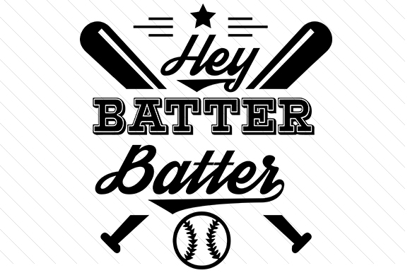 Download Free Hey Batter Batter Svg Cut File By Creative Fabrica Crafts for Cricut Explore, Silhouette and other cutting machines.