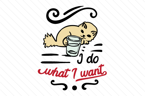Download Free I Do What I Want Archivos De Corte Svg Por Creative Fabrica for Cricut Explore, Silhouette and other cutting machines.