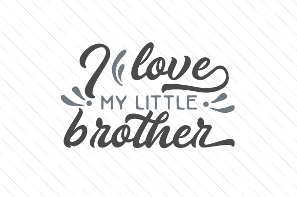 I Love My Little Brother SVG Cut File By Creative Fabrica