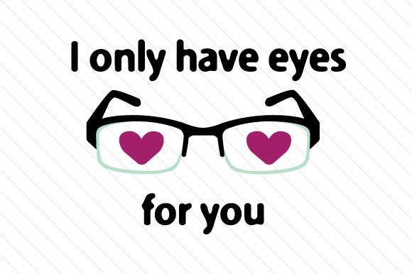 I Only Have Eyes for You Glasses Liebe Plotterdatei von Creative Fabrica Crafts