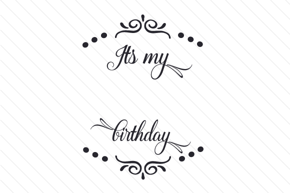 Download Free Its My Birthday Svg Cut File By Creative Fabrica Crafts for Cricut Explore, Silhouette and other cutting machines.