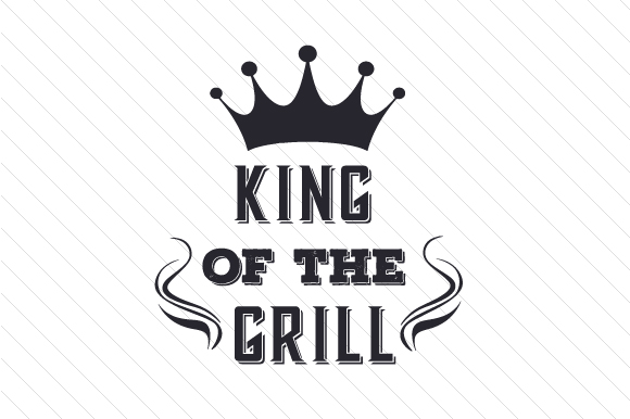 Download Free King Of The Grill Svg Cut File By Creative Fabrica Crafts for Cricut Explore, Silhouette and other cutting machines.