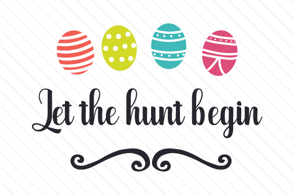 Let the Hunt Begin Easter Craft Cut File By Creative Fabrica Crafts