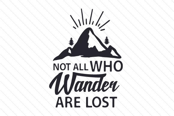 Not all who wander are lost SVG Cut file by Creative ...