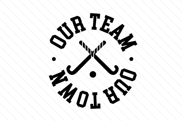 Our Team Our Town Hockey Sports Craft Cut File By Creative Fabrica Crafts - Image 2