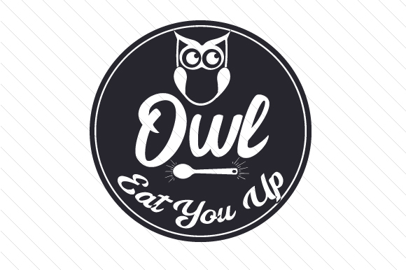 Owl Eat You Up Craft Design By Creative Fabrica Crafts