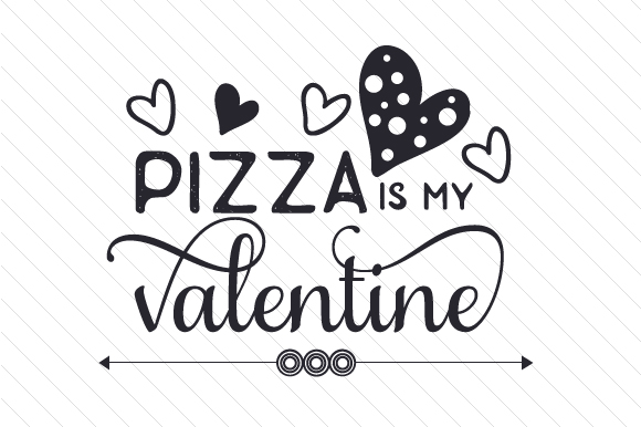 Download Free Pizza Is My Valentine Svg Cut File By Creative Fabrica Crafts for Cricut Explore, Silhouette and other cutting machines.