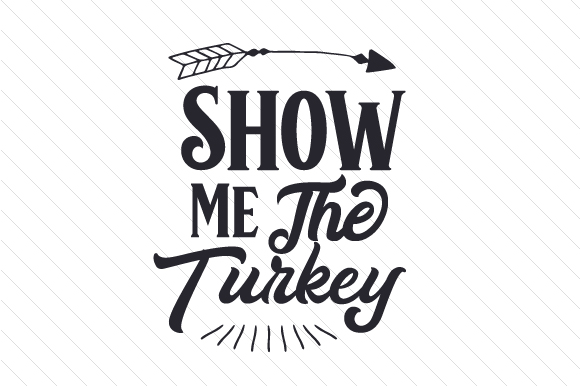 Show Me the Turkey Thanksgiving Craft Cut File By Creative Fabrica Crafts