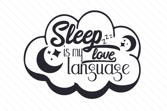 Sleep is My Love Language Bedroom Craft Cut File By Creative Fabrica Crafts - Image 1