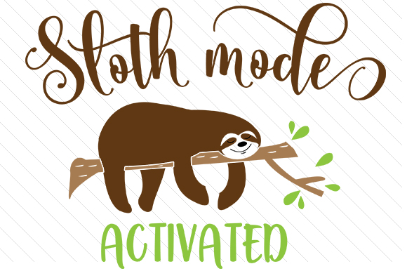 Sloth Mode Activated Tiere Plotterdatei von Creative Fabrica Crafts