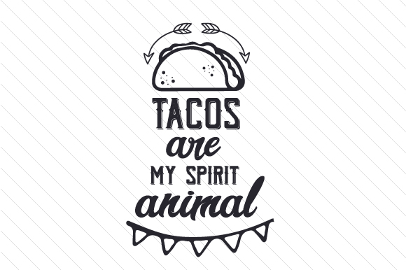 Download Free Tacos Are My Spirit Animal Svg Cut File By Creative Fabrica Crafts Creative Fabrica for Cricut Explore, Silhouette and other cutting machines.