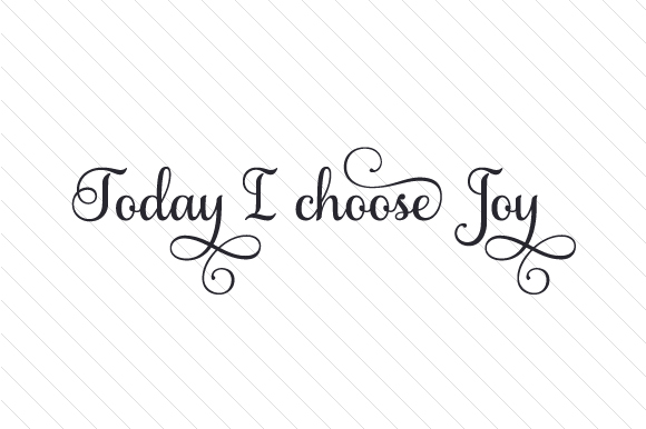 Download Free Today I Choose Joy Svg Cut File By Creative Fabrica Crafts for Cricut Explore, Silhouette and other cutting machines.