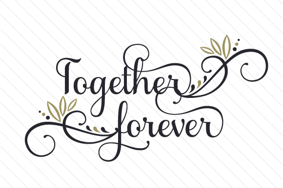 Together Forever Love Craft Cut File By Creative Fabrica Crafts