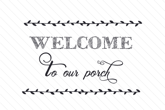 Welcome to Our Porch Craft Design By Creative Fabrica Crafts