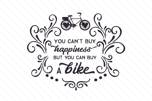 Download Free You Can T Buy Happiness But You Can Buy A Bike Svg Cut File By for Cricut Explore, Silhouette and other cutting machines.
