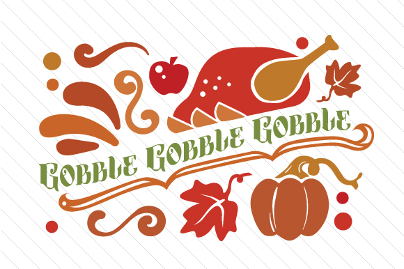 Gobble Gobble Gobble Thanksgiving Craft Cut File By Creative Fabrica Crafts