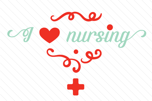 Download Free I Love Nursing Svg Cut File By Creative Fabrica Crafts for Cricut Explore, Silhouette and other cutting machines.