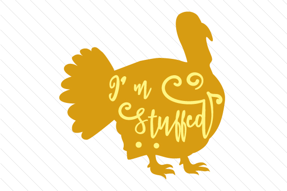 I'm Stuffed Thanksgiving Craft Cut File By Creative Fabrica Crafts