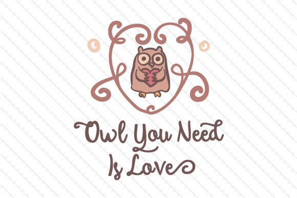 Download Free Owl You Need Is Love Svg Cut File By Creative Fabrica Crafts for Cricut Explore, Silhouette and other cutting machines.